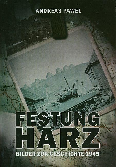 Festung Harz als Buch von Andreas Pawel