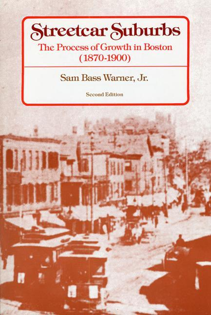 Streetcar Suburbs: The Process of Growth in Boston, 1870-1900, Second Edition als Taschenbuch