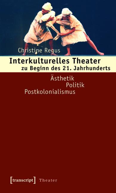 Interkulturelles Theater zu Beginn des 21. Jahr...