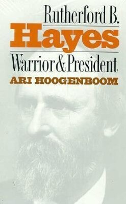 Rutherford B. Hayes: Warrior and President als Buch (gebunden)