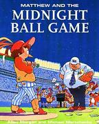 Matthew & Midnight Ball Game