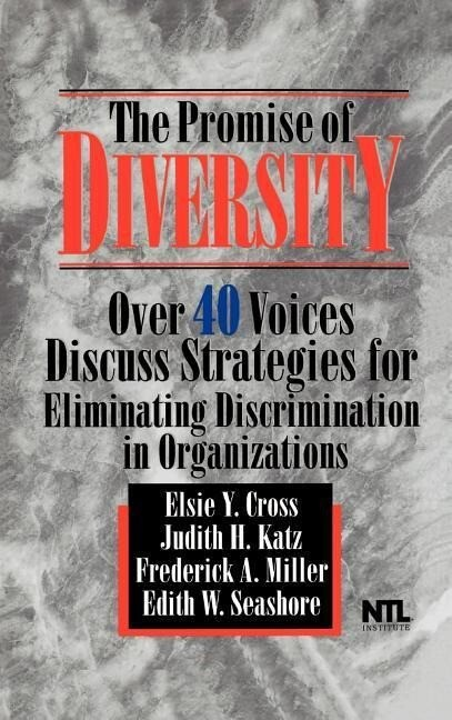 The Promise of Diversity: Over 40 Voices Discuss Strategies for Eliminating Discrimination in Organizations als Buch