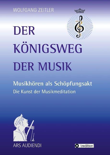 Der Königsweg der Musik als Buch von Wolfgang Z...