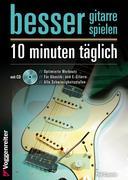 Besser Gitarre spielen - 10 Minuten täglich