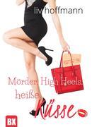Mörder, High Heels, heiße Küsse