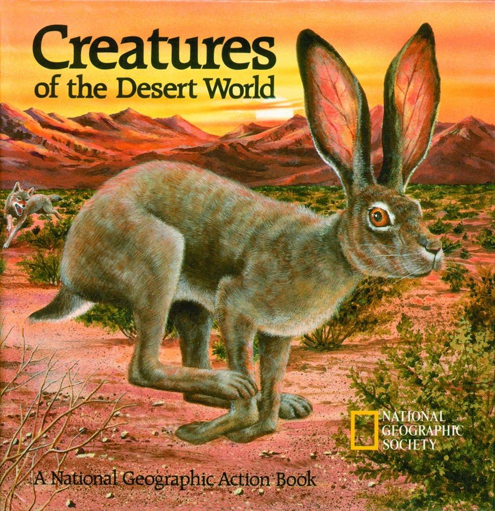 Creatures of the Desert World: A National Geographic Action Book als Buch