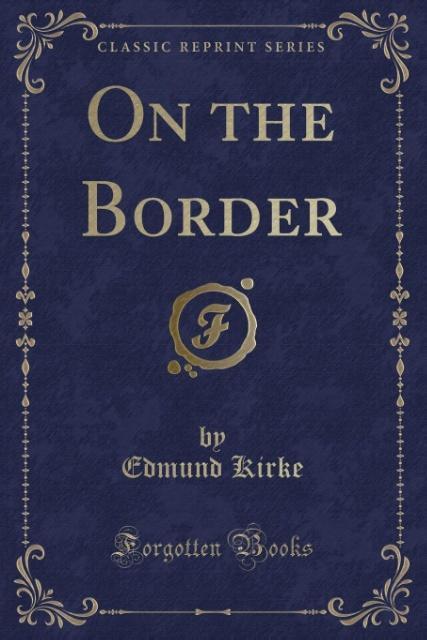 On the Border (Classic Reprint) als Taschenbuch...