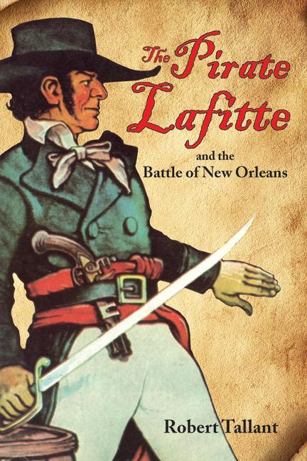 The Pirate Lafitte and the Battle of New Orleans als Taschenbuch