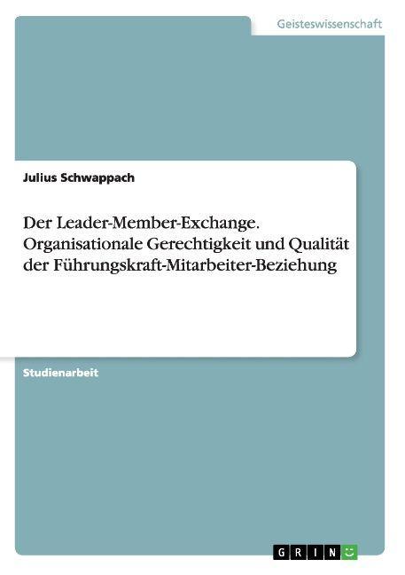 Der Leader-Member-Exchange. Organisationale Ger...