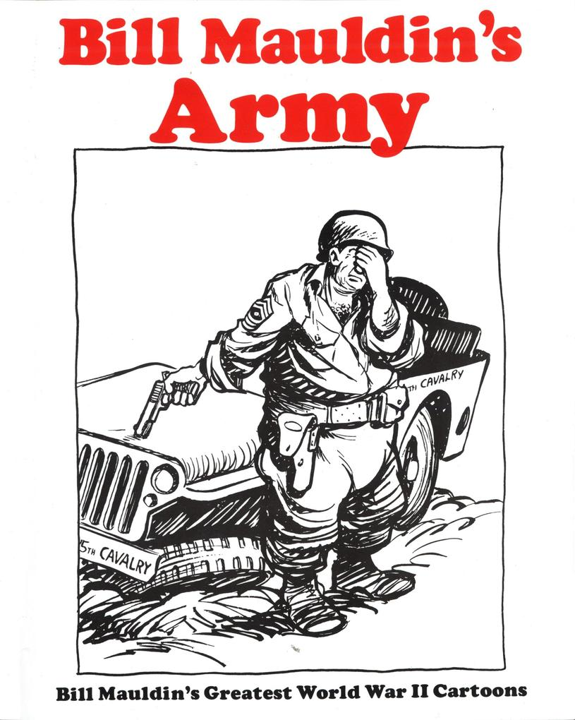 Bill Mauldin's Army: Bill Mauldin's Greatest World War II Cartoons als Taschenbuch