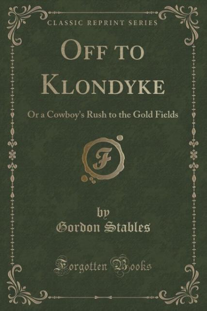 Off to Klondyke als Taschenbuch von Gordon Stables