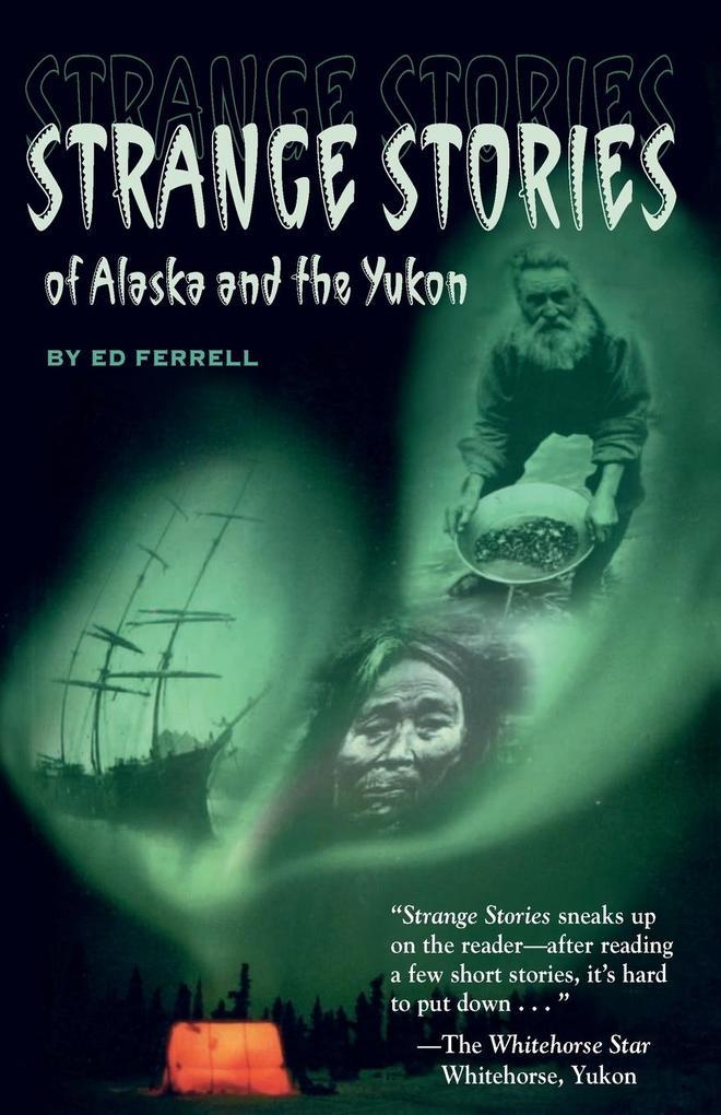 Strange Stories of Alaska & Th als Taschenbuch