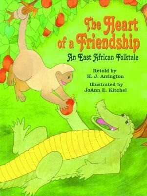 The Heart of a Friendship: An East African Folktale als Buch