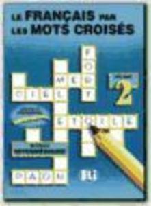 LE FRANCAIS PAR LES MOTS CROISES 2 als Taschenbuch