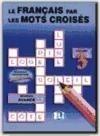LE FRANCAIS PAR LES MOTS CROISES 3 als Taschenbuch