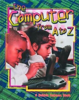 The Computer from A to Z als Buch