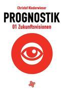 Prognostik 01: Zukunftsvisionen
