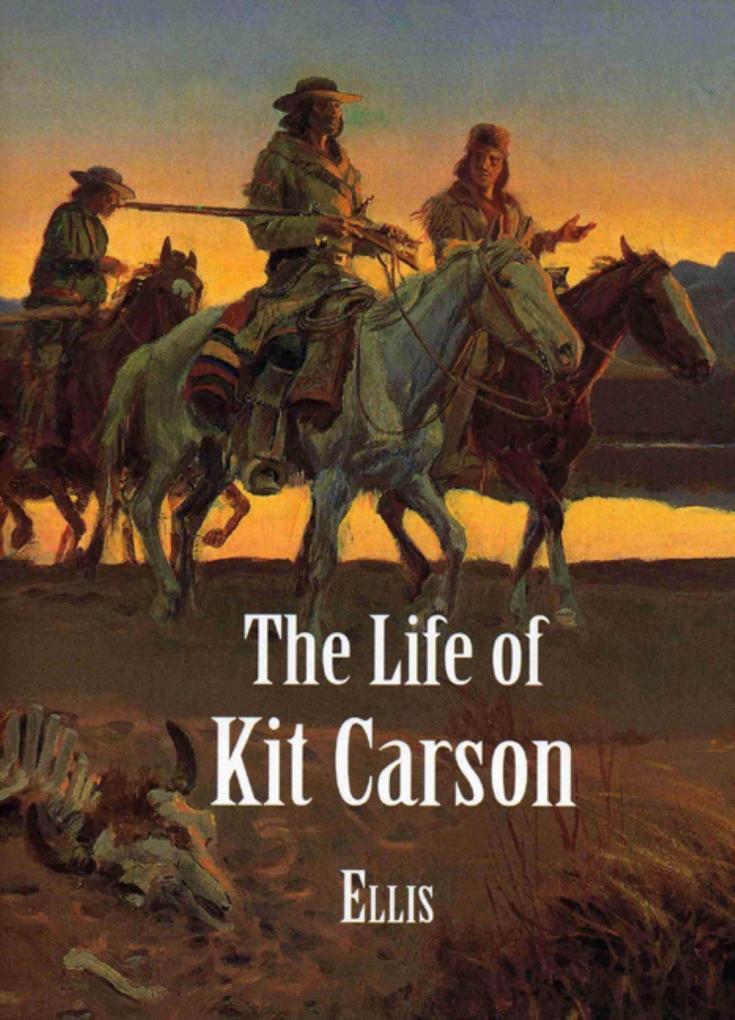 The Life of Kit Carson als Taschenbuch