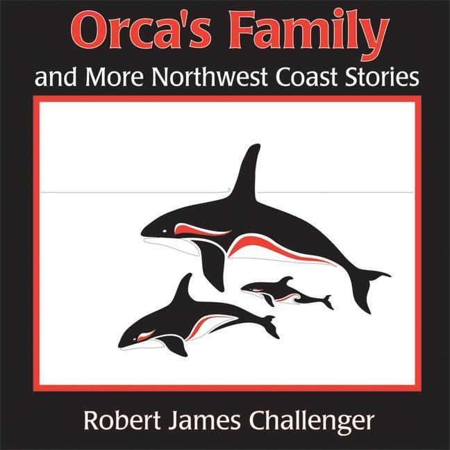 Orca's Family and More Northwest Coast Stories als Taschenbuch