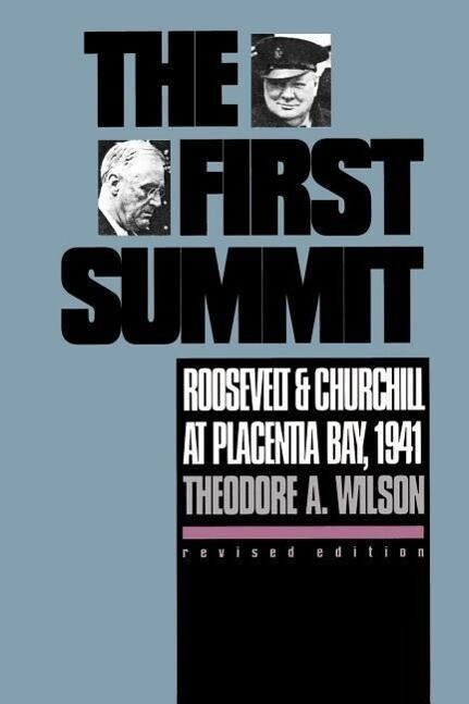 The First Summit: Roosevelt and Churchill at Placentia Bay, 1941 als Taschenbuch