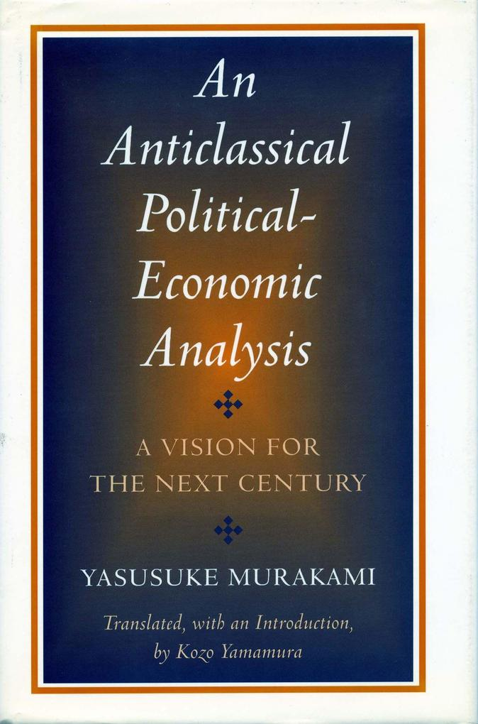 An Anticlassical Political-Economic Analysis: A Vision for the Next Century als Taschenbuch