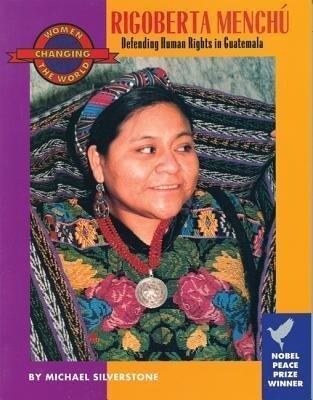 Rigoberta Menchu: Defending Human Rights in Guatemala als Taschenbuch