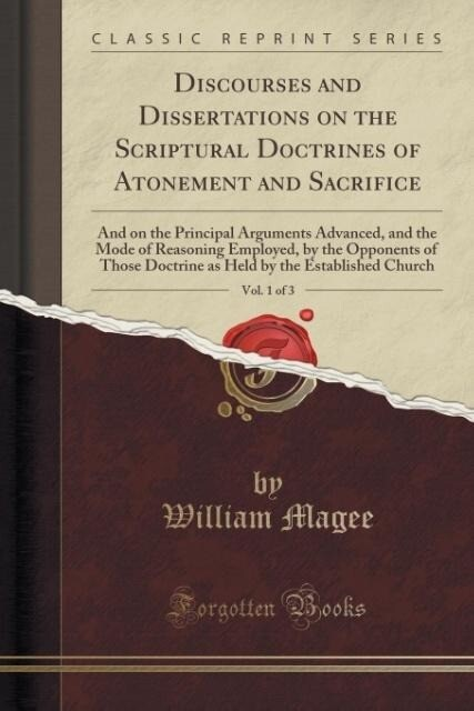 Discourses and Dissertations on the Scriptural ...