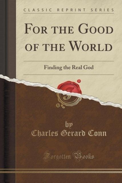 For the Good of the World als Taschenbuch von C...