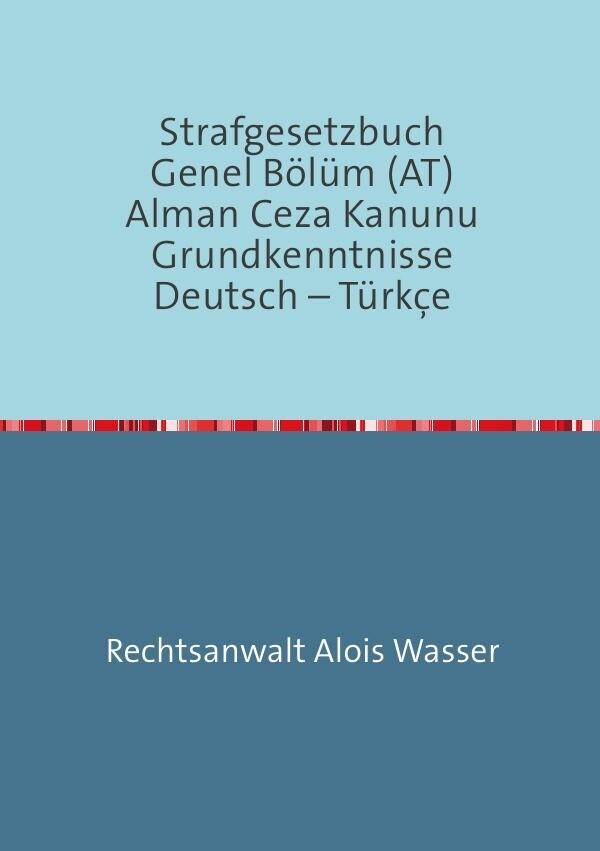 Strafgesetzbuch (StGB) Allgemeiner Teil Deutsch-Türkisch als Buch