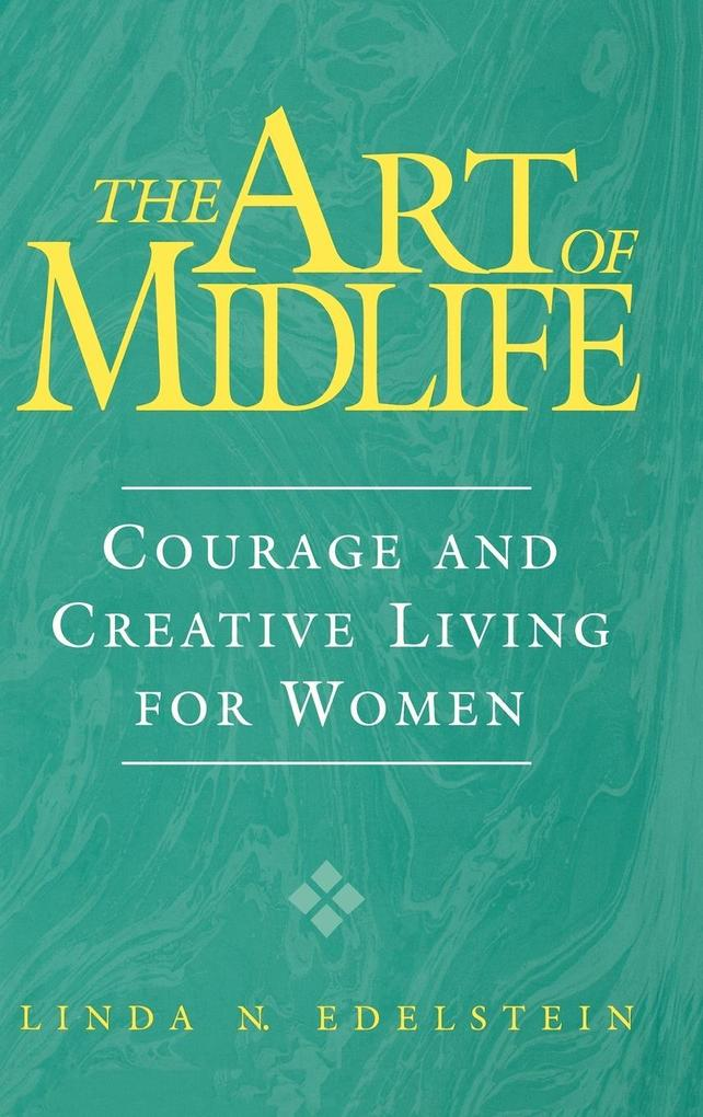 The Art of Midlife: Courage and Creative Living for Women als Buch