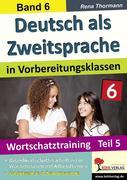 Deutsch als Zweitsprache in Vorbereitungsklassen Band 6