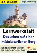 Lernwerkstatt Das Leben auf einer mittelalterlichen Burg