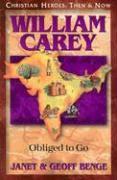William Carey: Obliged to Go als Taschenbuch