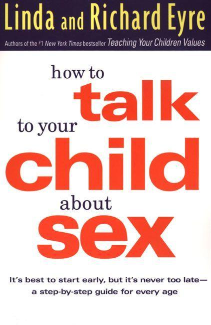 How to Talk to Your Child about Sex: It's Best to Start Early, But It's Never Too Late -- A Step-By-Step Guide for Every Age als Taschenbuch