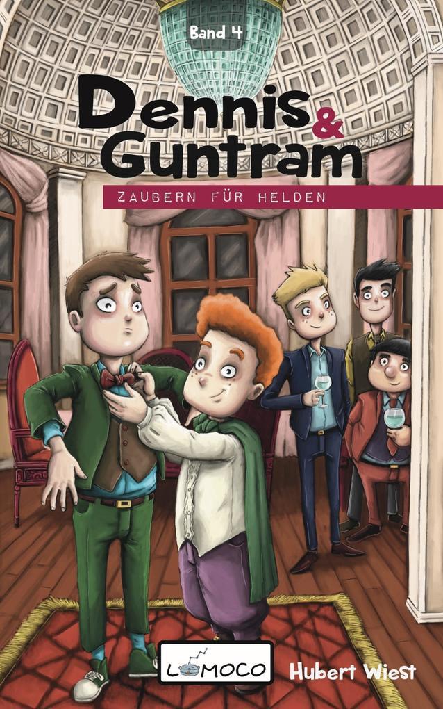 Dennis und Guntram - Zaubern für Helden als eBook