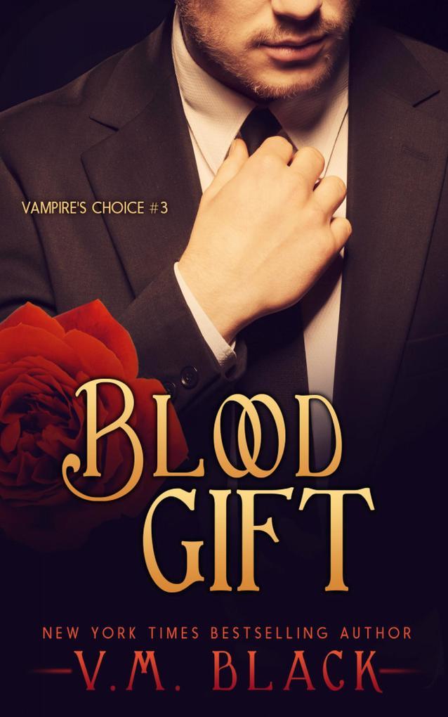 Blood Gift (Vampire's Choice Paranormal Romance, #3) als eBook