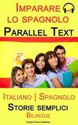 Imparare lo spagnolo - Parallel text - Storie semplici (Italiano - Spagnolo) Bilingue
