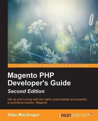 Magento PHP Developer´s Guide - Second Edition ...