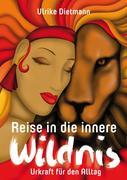 Reise in die innere Wildnis: Urkraft für den Alltag