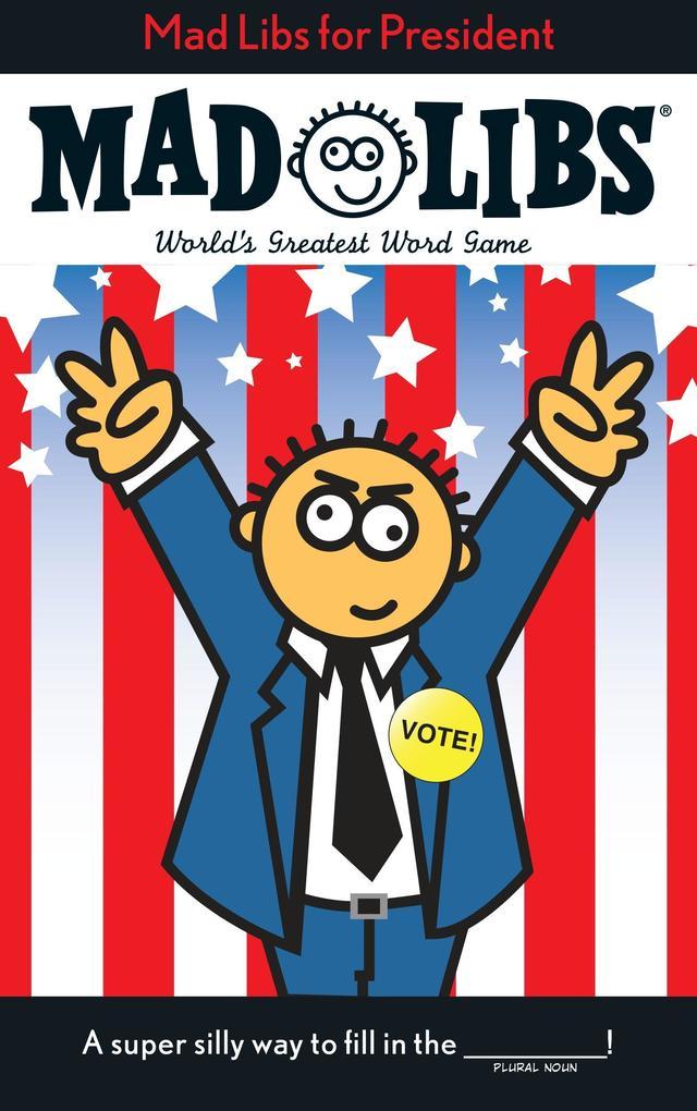 Mad Libs for President als Taschenbuch
