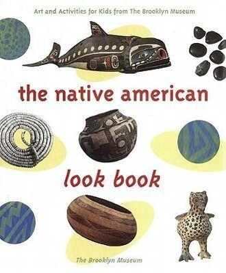 The Native American Look Book: Art and Activities from the Brooklyn Museum als Taschenbuch