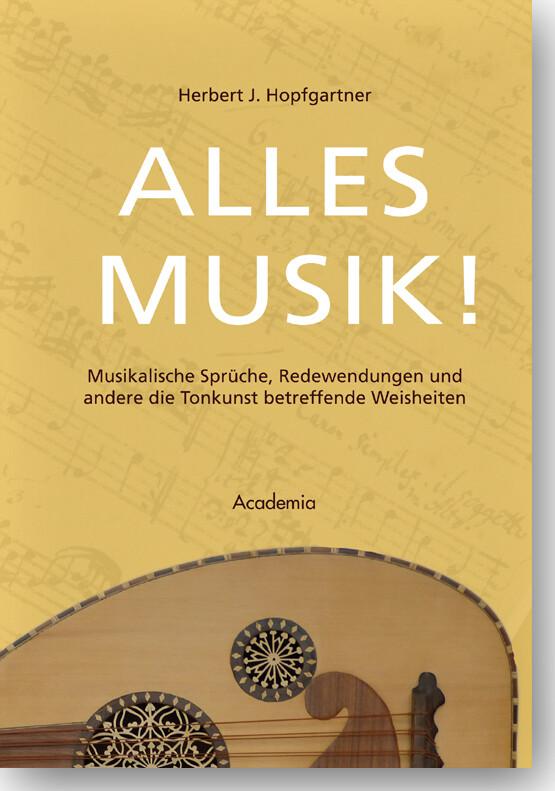 Alles Musik! als Buch von Herbert J. Hopfgartner