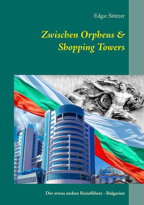 Zwischen Orpheus & Shopping Towers als Buch von...