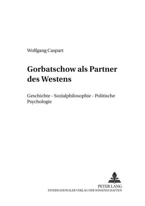 Gorbatschow als Partner des Westens als Buch vo...