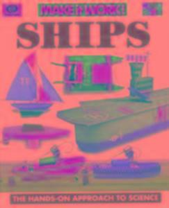 Ships (Make it Work! Science) als Buch