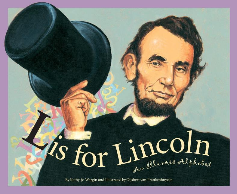 L Is for Lincoln: An Illinois Alphabet als Buch