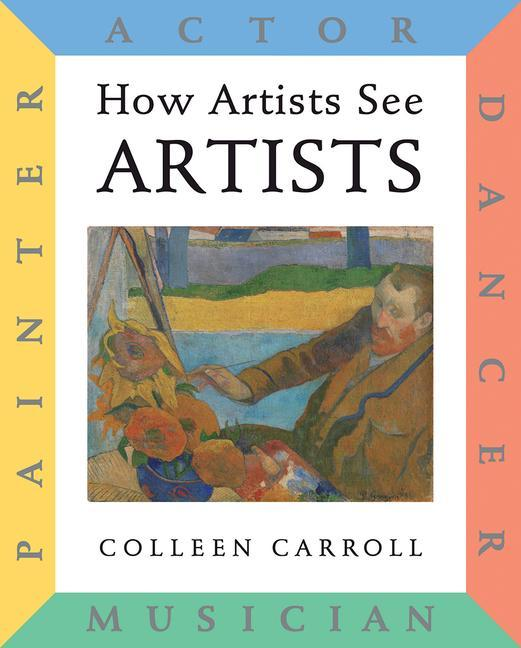 How Artists See: Artists: Painter, Actor, Dancer, Musician als Buch
