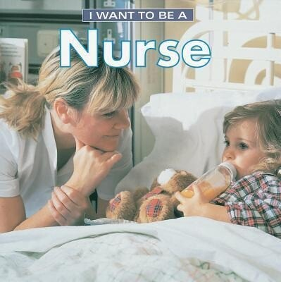 I Want to Be a Nurse als Buch