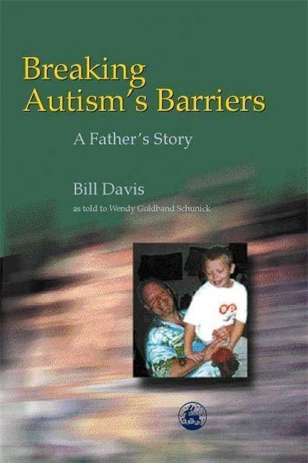 Breaking Autism's Barriers: A Father's Story als Buch