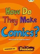Bug Club NF Blue (KS2) A/4B How Do They Make ... Comics